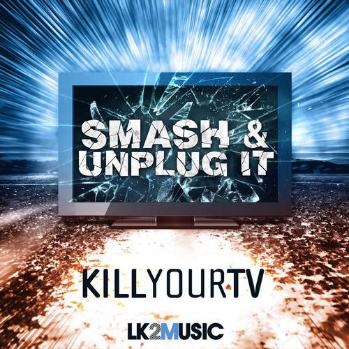 coverkill-your-tv-smash-umplug-it.jpg