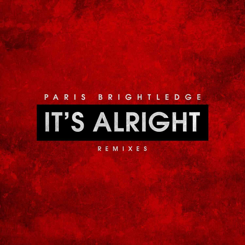paris-brightledge-its-alright-remixes.jpeg