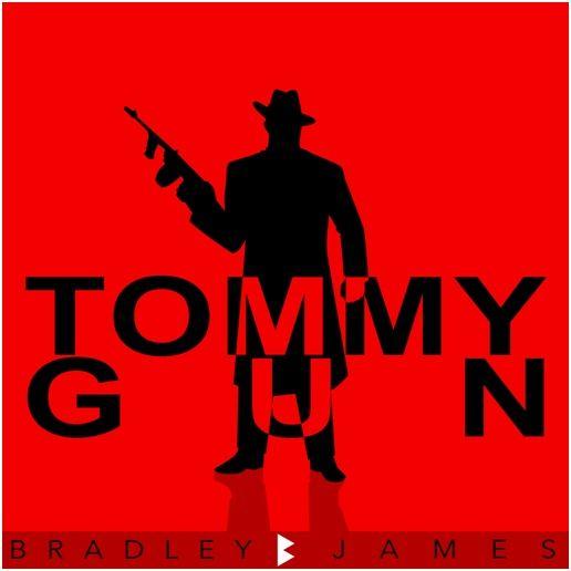 bradley_james_-_tommy_gun.jpg