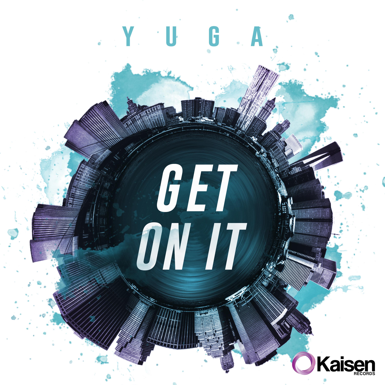 yuga_-_get_on_it.jpg