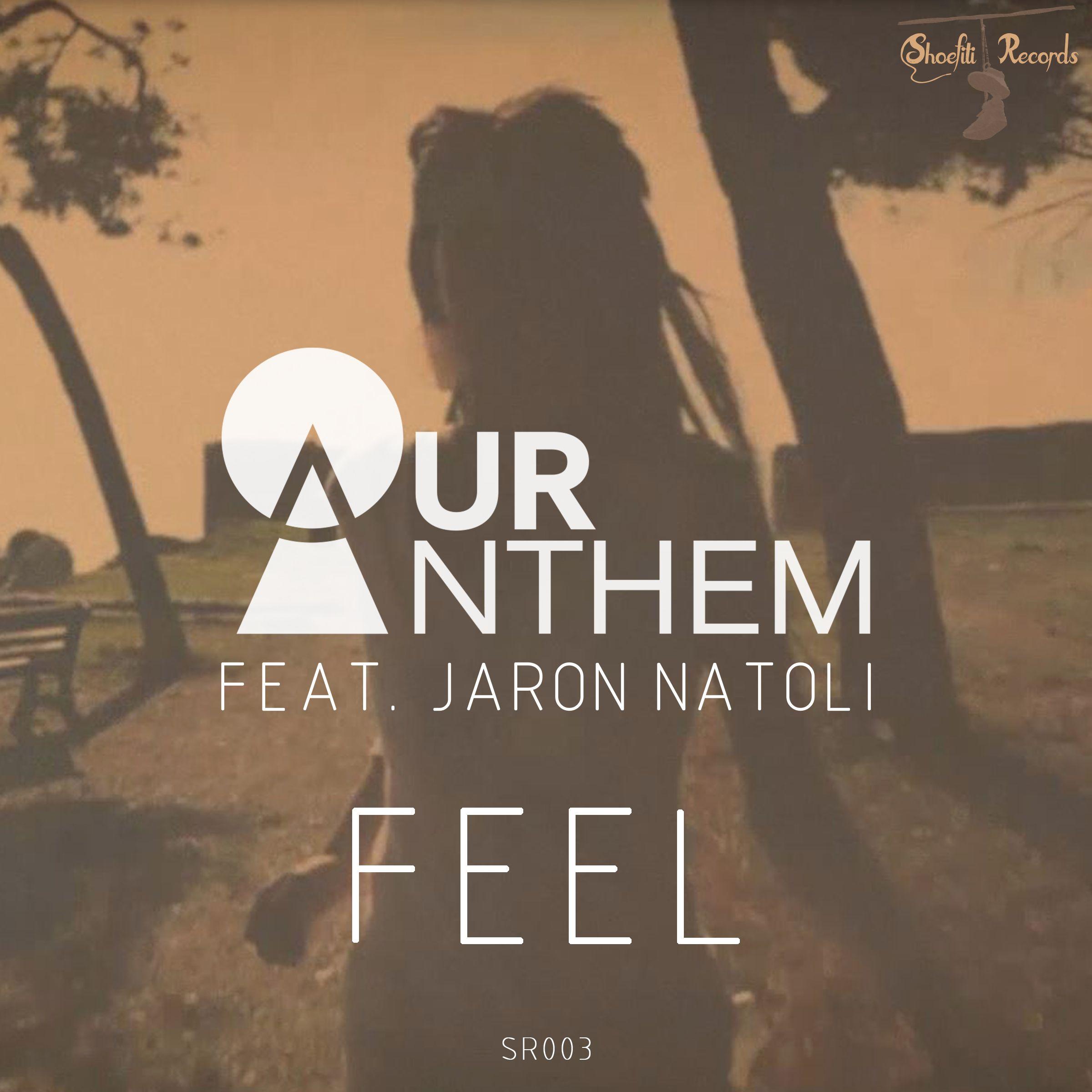 artwork_our_anthem_feat._jaron_natoli_-_feel.jpg