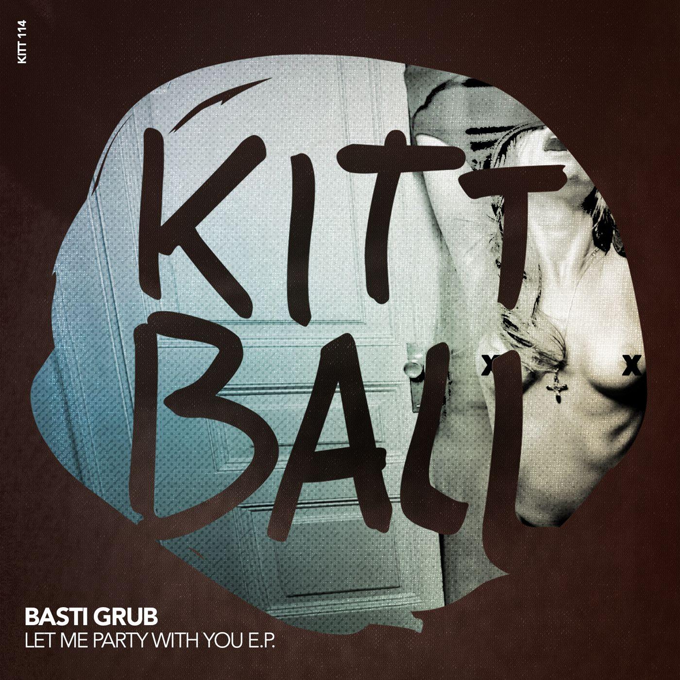 packshot_basti_grub_-_let_me_party_with_you_ep_-_kittball_records.jpg