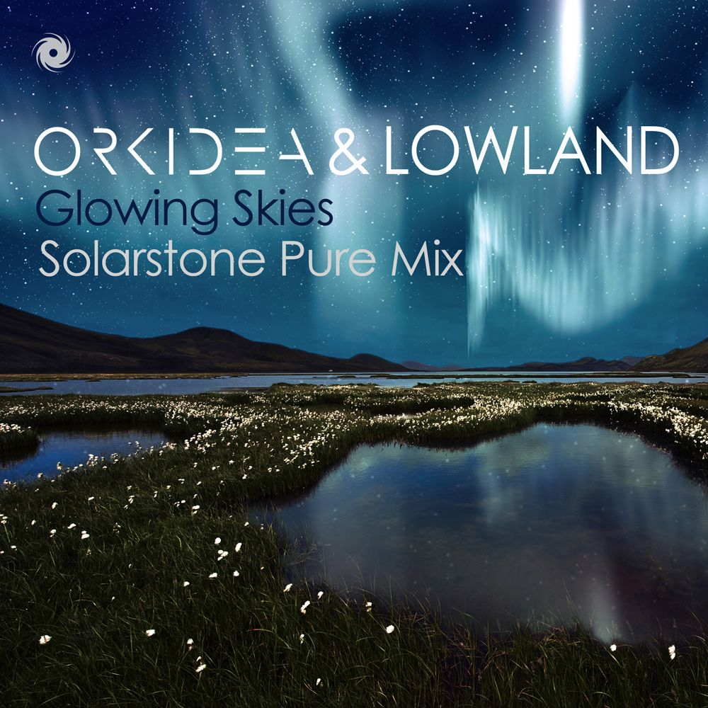 orkidea-lowland-glowing-skies-solarstone-mix.jpg