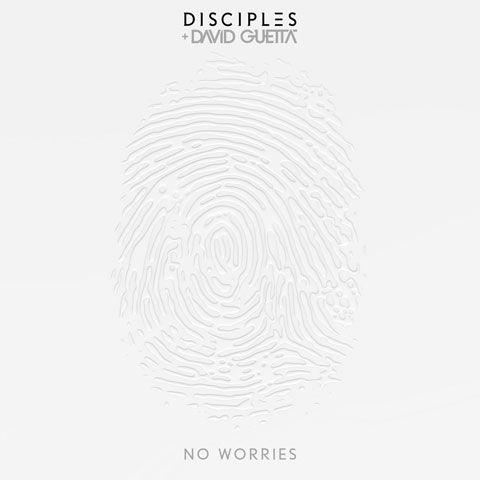 disciples-david-guetta-no-worries-cover.jpg