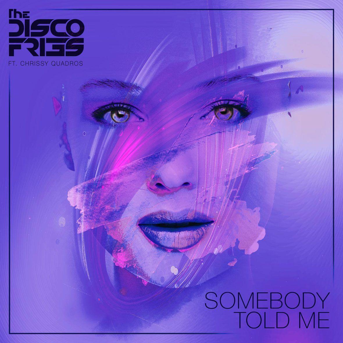 disco_fries_-_sombody_told_me_ft._chrissy_quadros_cover_art_.jpg