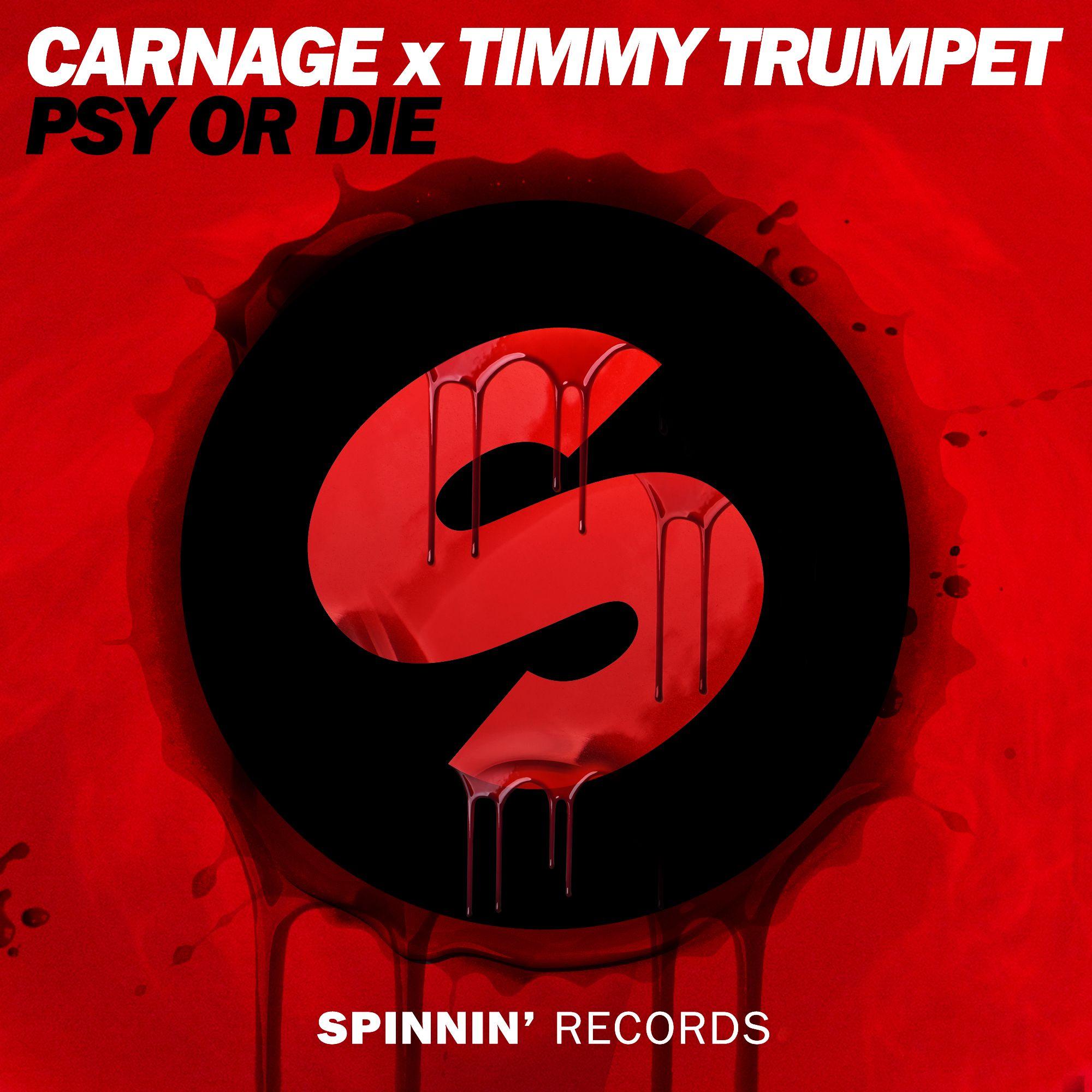 spinnin_carnage_x_timmy_trumpet_-_psy_or_die.jpeg