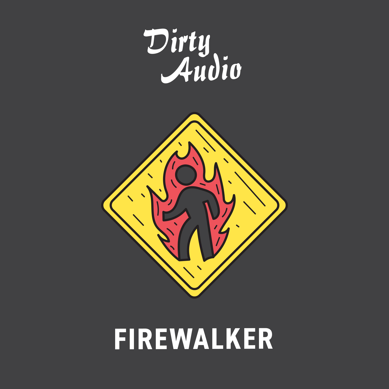 dirtyaudio_firewalker.jpg