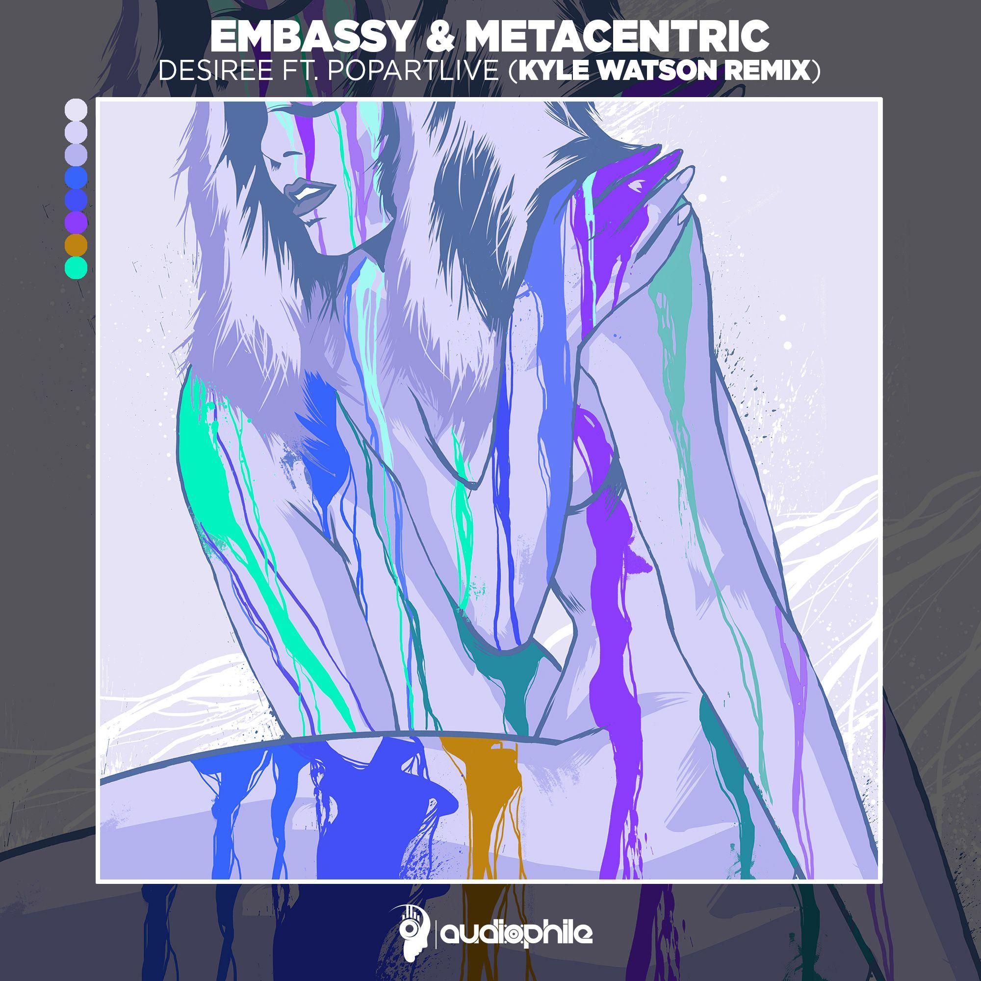 embassy_metacentric_-_desiree_ft._popartlive_kyle_watson_remix.jpg