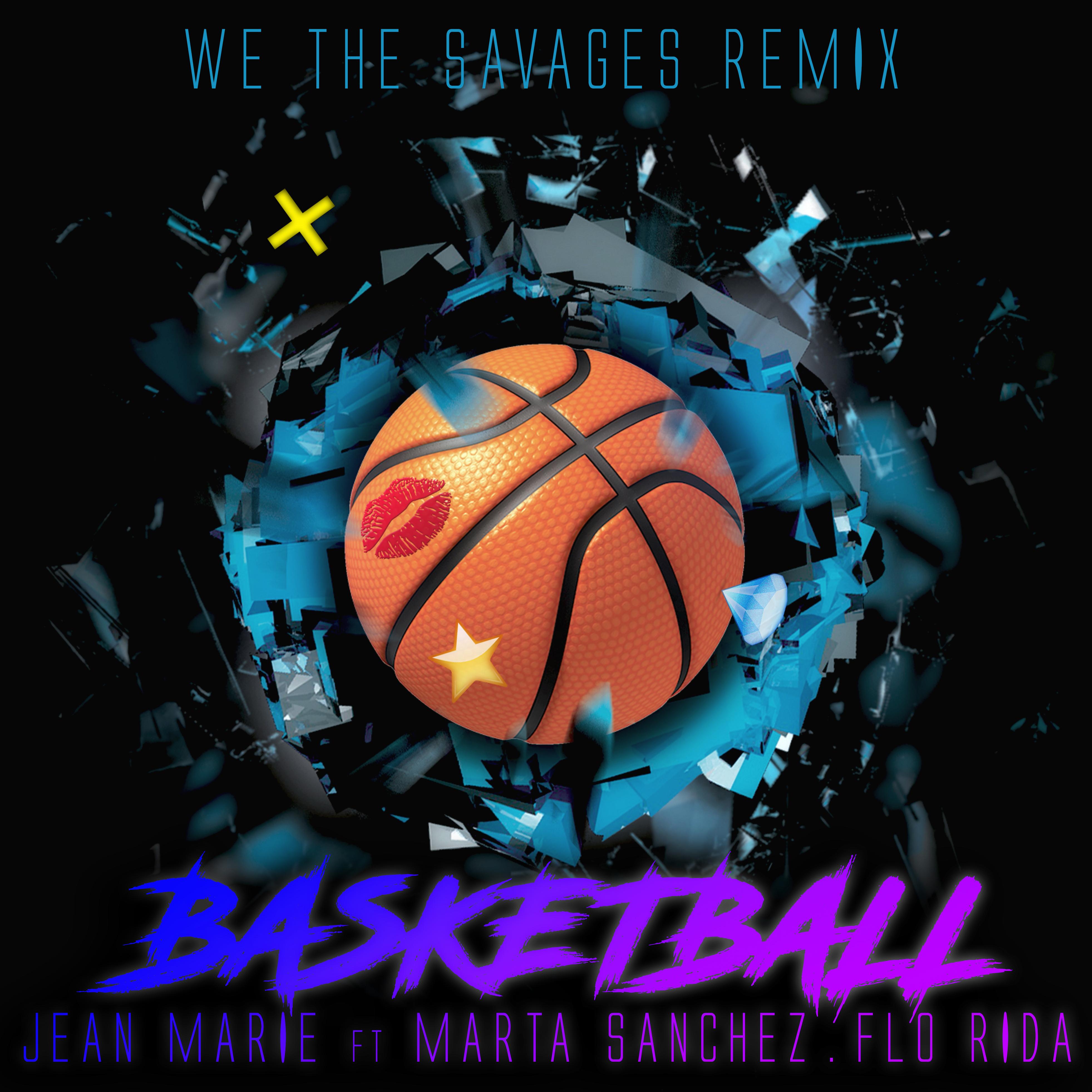 jean_marie_feat._marta_sanchez_flo_rida_-_basketball_we_the_savages_remix_sony_music.jpg