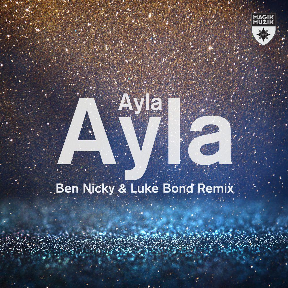 ayla-ayla-ben-nicky-luke-bond-remix.jpg