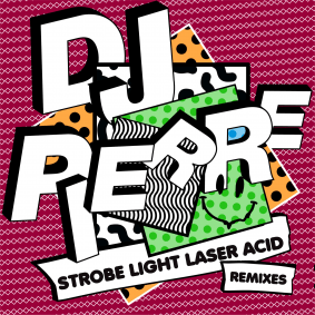 artwork_-_dj_pierre_strobe_light_laser_acid_remixes.png
