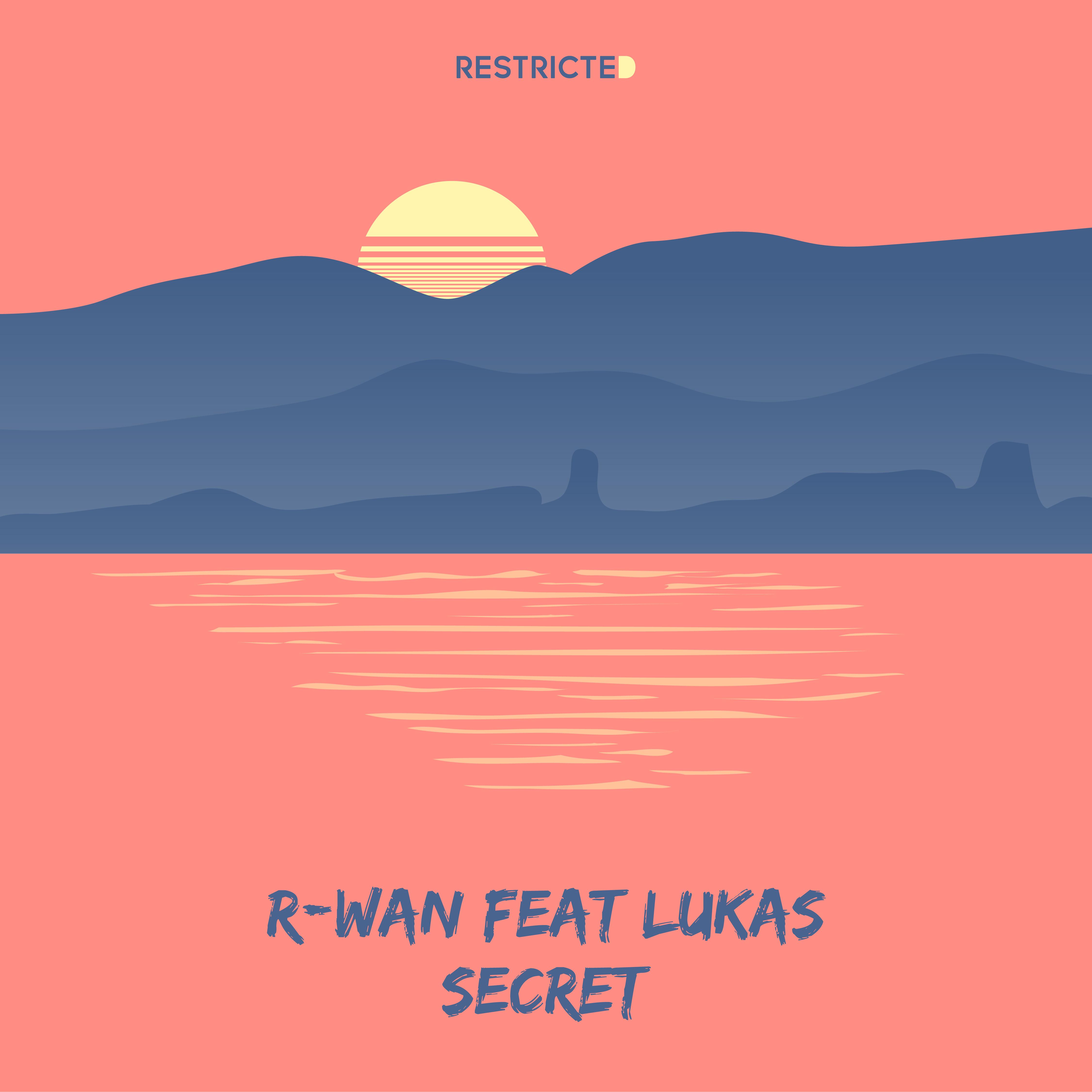 r-wan_feat_lukas_-_secret_restricted.jpg