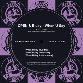 packshot_cpen_bluey_-_when_u_say_-_madhouse_records.png