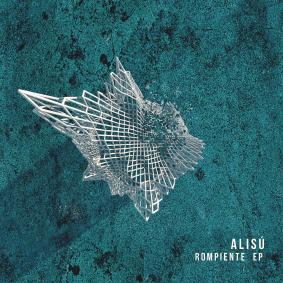 alisu_rompiente_ep_bottom_forty_records.png
