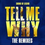 Sound-Of-Legend-Tell-Me-Why-The-Remixes-Play-Two-Warner-Music.jpg