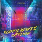 Cover-Robbie-Mendez-Happening.jpg