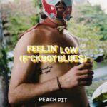 Peach-Pit-Feelin-Low.jpg