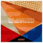The-Jazzcodes-TAKE-CARE-OF-THE-MUSIC-copy.jpg