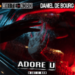 Cover-Art-WHITE-N3RD-ft.-Daniel-De-Bourg-ADORE-U-U-Got-It-Bad-The-Commission-Records.png