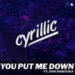 Cyrillic-You-Put-Me-Down-ft.-Jova-Radevska-Sky-Eye-Entertainment.jpg