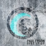 Paul-Tyson-Give-It-Up-Cover-Art-Final-No-EP-copy-1.jpg
