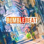 bumblebeat-imperfections.jpg