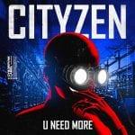 Cover-Cityzen-U-Need-More.jpg