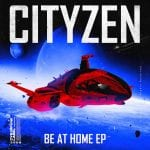 Cover-Cityzen-Be-At-Home-EP.jpg