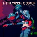 Faith-Mussa-x-Sondr-Waiting.jpg