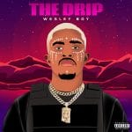 Wesley-Boy-The-Drip-Track-Cover-Art-1.jpg